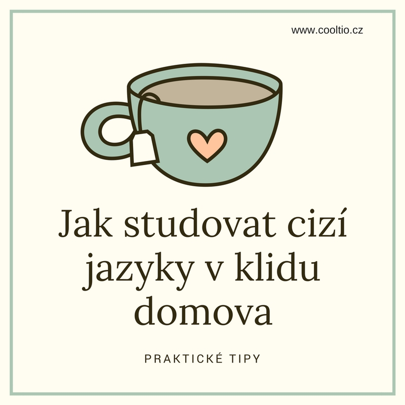 Praktické tipy na domácí studium cizích jazyků